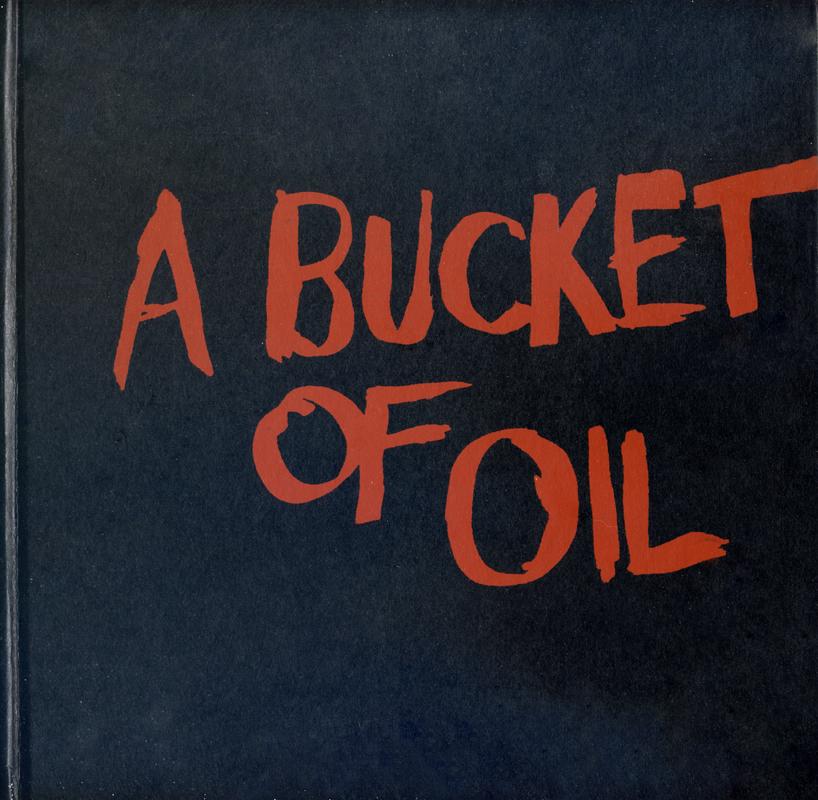 A Bucket of Oil