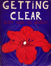Getting Clear: Body Work For Women